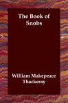 The Book of Snobs - William Makepeace Thackeray