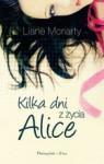 Kilka dni z życia Alice - Liane Moriarty, Anna Maria Nowak