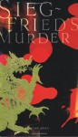 Siegfried's Murder - Anonymous, A.T. Hatto