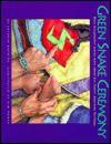 Green Snake Ceremony - Sherrin Watkins, Kim Doner