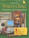 Glencoe Writer's Choice: Grammar and Composition, Grade 12 - Glencoe/McGraw-Hill