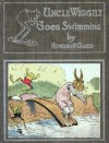 Uncle Wiggily Goes Swimming - Howard R. Garis, Lang Campbell