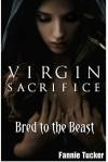 Virgin Sacrifice - Fannie Tucker