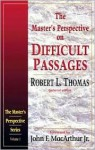 The Master's Perspective on Difficult Passages - Robert L. Thomas