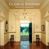 Classical Interiors: Historical and Contemporary - Elizabeth Meredith Dowling, David Watkin, Carol A. Hrvol Flores, Richard Sammons