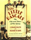 The Little Rascals: The Life and Times of Our Gang - Leonard Maltin, Richard W. Bann