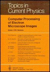 Computer Processing Of Electron Microscope Images - Peter W. Hawkes