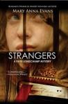 Strangers: A Faye Longchamp Mystery - Mary Anna Evans
