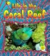 Life in the Coral Reef - Bobbie Kalman, Niki Walker