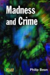 Madness and Crime - Philip Bean