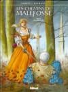 Les Chemins de Malefosse, tome 9 : La plume de fer - Daniel Bardet, François Dermaut