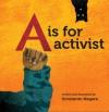 A is for Activist (Board Book) - Innosanto Nagara