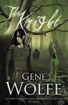 The Knight (Gollancz S.F.) - Gene Wolfe