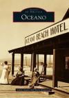 Oceano (Images of America) (Images of America Series) - Linda Austin, Norm Hammond