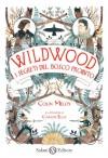 Wildwood. I segreti del bosco proibito (Salani Ragazzi) (Italian Edition) - Colin Meloy, Carson Ellis, Valentina Daniele