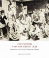 The Flower And The Green Leaf: Glasgow School Of Art In The Time Of Charles Rennie Mackintosh - Alison Brown, Ray McKenzie, Robert N. Proctor