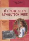 A l'aube de la révolution russe: Journal de Liouba, 1916-1917 - Anne-Marie Pol