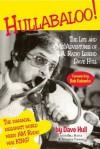 Hullabaloo!: The Life and (Mis)Adventures of L.A. Radio Legend Dave Hull - Dave Hull, Bill Hayes, Jennifer Thomas