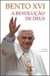 A Revolução de Deus - Pope Benedict XVI