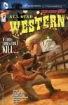 All Star Western (2011- ) #7 - Justin Gray, Jimmy Palmiotti, Moritat, Patrick Scherberger