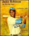 Jackie Robinson: He Was the First - David A. Adler, Robert Casilla