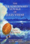 The Extraordinary Voyage of Jules Verne - Eric Brown, Ian Watson