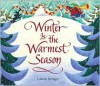 Winter Is the Warmest Season - Lauren Stringer