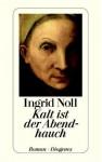 Kalt ist der Abendhauch - Ingrid Noll