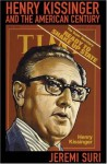 Henry Kissinger and the American Century - Jeremi Suri