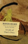 A Life of One's Own - Marion Milner