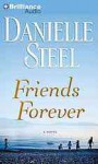 Friends Forever: A Novel (Audiocd) - Nick Podehl, Danielle Steel