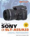 David Busch's Sony Alpha SLT-A55/A33 Guide to Digital Photography, 1st Edition - David D. Busch, Alexander S. White