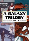 A Galaxy Trilogy, Vol. 2: Aliens from Space, The Man with Three Eyes and Conquest of Earth - Tom Weiner, Robert Silverberg, David Osborne, Manly Banister, Rachel Cosgrove Payes, E.L. Arch