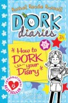 Dork Diaries 3 ½: How to Dork Your Diary - Rachel Renée Russell