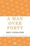 A Man Over Forty - Eric Linklater