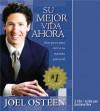 Su Mejor Vida Ahora: Siete Etapas Vias Camimos para Vivir al Maximo Potencial - Joel Osteen, Gustavo Rex