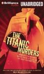 The Titanic Murders - Max Allan Collins