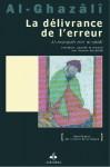 Délivrance de l'Erreur (La) (Al munqidh min al-dalâl) (REVIVIFICATION) (French Edition) - Abu Hamid al-Ghazali