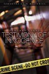 Testimony of Innocence (#2 - Samantha Cain Mysteries) - Deborah Lynne