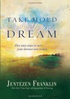 Take Hold of Your Dream: Five easy steps to turn your dreams into reality - Jentezen Franklin