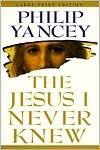 The Jesus I Never Knew [Large Print] - Philip Yancey