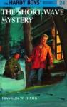 The Short-Wave Mystery (Hardy Boys, #24) - Franklin W. Dixon