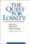 The Quest for Loyalty: Creating Value Through Partnerships - Frederick F. Reichheld