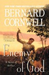 Enemy of God (Warlord Chronicles Series #2) - David Case, Bernard Cornwell