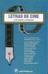 Letras de Cine: Incluye Cronicas de Cine, Filmografias, y Vida y Obra de Numerosos Cineastas - Luis Arrieta Erdozain