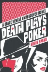 Death Plays Poker: A Clare Vengel Undercover Novel - Robin Spano