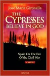 The Cypresses Believe in God - José María Gironella, Harriet de Onís