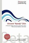 "Vincent ""Randy"" Chin - Lambert M. Surhone, Mariam T. Tennoe, Susan F. Henssonow"