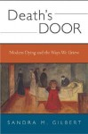 Death's Door: Modern Dying and the Ways We Grieve - Sandra M. Gilbert