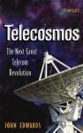 Telecosmos: The Next Great Telecom Revolution - John Edwards